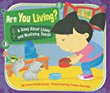 Are You Living?: A Song About Living and Nonliving Things (Science Songs)