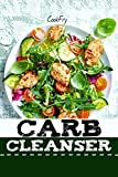 Carb Cleanser: 180+ Ultra Low Carb, Ketogenic, High Fat, Grain-Free, Gluten-Free Paleo Recipes