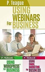Web Marketing Box Set: Wordpress, Email Marketing & Webinar Guides All-In-One (2016 Edition)