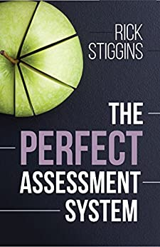 The Perfect Assessment System by [Stiggins, Rick]