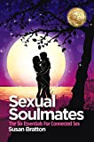 Sexual Soulmates: The Six Essentials for Connected