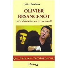 Olivier Besancenot ou la révolution en recommandé