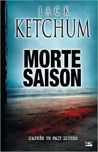 Morte Saison - Jack Ketchum