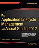 Pro Application Lifecycle Management with Visual Studio 2012, Joachim Rossberg and Mathias Olausson, 1430243449