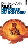 Histoires du Bon Dieu par Rilke