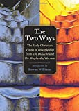 img - for The Two Ways: The Early Christian Vision of Discipleship from the Didache and the Shepherd of Hermas (Plough Spiritual Guides: Backpack Classics) book / textbook / text book