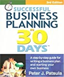 Successful Business Planning in 30 Days: A Step-By-Step Guide for Writing a Business Plan and Starting Your Own Business, Third Edition