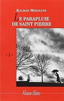 Le Parapluie de Saint-Pierre par Mikszath