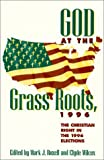 God at the Grass Roots 1996, Mark J. Rozell, 0847686108