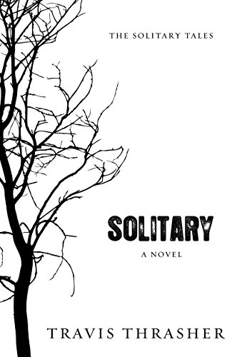 !NEW! Solitary: A Novel (Solitary Tales Series Book 1). nation sobre company Learn Angelo campus