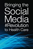 img - for Bringing the Social Media Revolution to Health Care book / textbook / text book