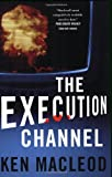 The Execution Channel, Ken MacLeod, 0765320673