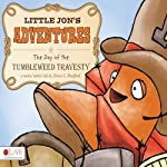 Little Jon's Adventures: The Day of the Tumbleweed Travesty | Denise L. Bradford