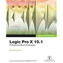Apple Pro Training Series: Logic Pro X 10.1: Professional Music Production by David Nahmani (2015-06-07)