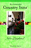 Recommended Country Inns New England, Elizabeth Squier and Eleanor Berman, 0762709804