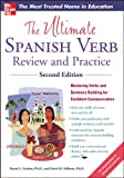 The Ultimate Spanish Verb Review and Practice, Second Edition (Ultimate Review and Practice), Ronni Gordon, David Stillman, 0071797831