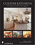 Custom Kitchens, Melissa Cardona and Nathaniel Wolfgang-Price, 0764323962