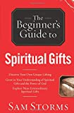 Beginner's Guide to Spiritual Gifts, The