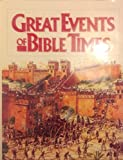 Great Events of Biblical Times, Bruce M. Metzger, 0385236786