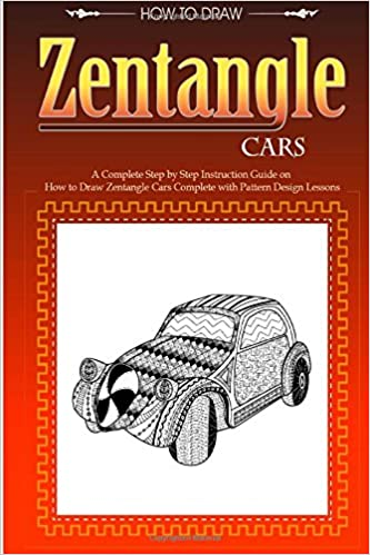 zentangle cars a complete step by step instruction guide on how to draw zentangle cars with pattern designs