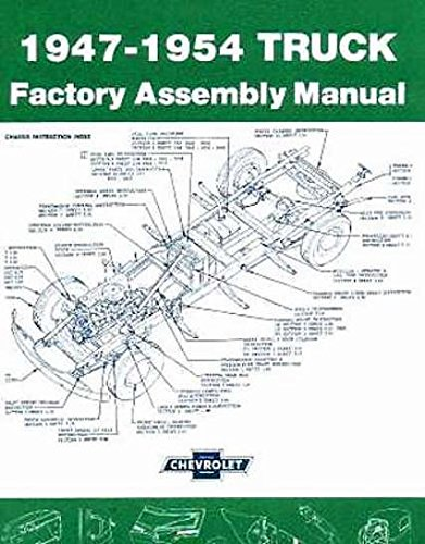 FULLY ILLUSTRATED CHEVROLET PICKUP & TRUCKS 1947 1948 1949 1950 1951 1952 1953 1954 FACTORY ASSEMBLY INSTRUCTION MANUAL - MODELS INCLUDE: ½-ton, ¾-ton, 1-ton, 1 ½-ton, 2-ton