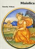 Italian Maiolica, Timothy Wilson, 1854441760