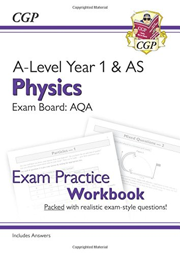 Best New A-Level Physics for 2018: AQA Year 1 & AS Exam Practice Workbook - includes Answers DOC