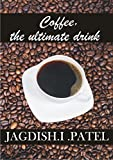 img - for COFFEE, THE ULTIMATE DRINK book / textbook / text book