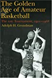 The Golden Age of Amateur Basketball: The AAU Tournament, 1921-1968