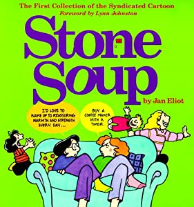 Stone Soup: The First Collection of the Syndicated Cartoon