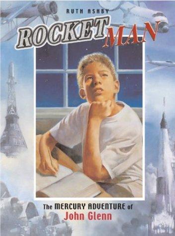 Rocket Man: The Mercury Adventure of John Glenn (Outstanding Science Trade Books for Students K-12)