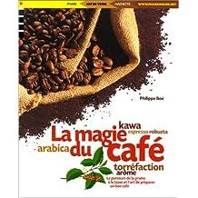 MAGIE DU CAFÉ (LA) : LE PARCOURS DE LA GRAINE...