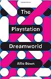 The Playstation Dreamworld (Theory Redux)