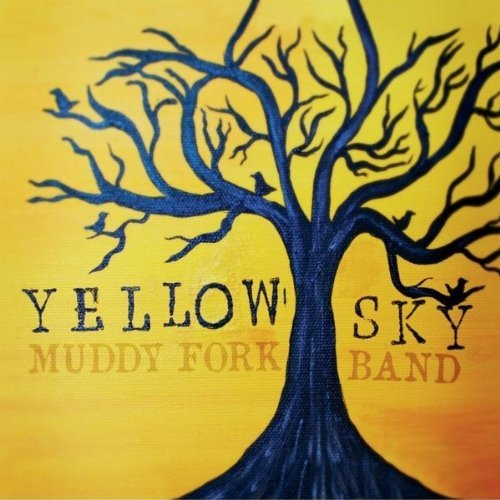 Yellow Sky by Muddy Fork Band ()