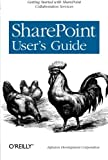 SharePoint User's Guide, Infusion Development Corp. Staff and Acker, Bryan, 0596009089