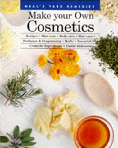 Make Your Own Cosmetics (Neal's Yard Remedies)