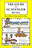 Treasure and Scavenger Hunts: How to Plan, Create, and Give Them