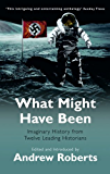 What Might Have Been?: Leading Historians on Twelve 'What Ifs' of History (Phoenix Paperback Series)