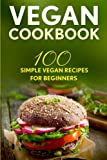 Best Vegan Recipes Books - Vegan Cookbook: 100 Simple Vegan Recipes For Beginners Review