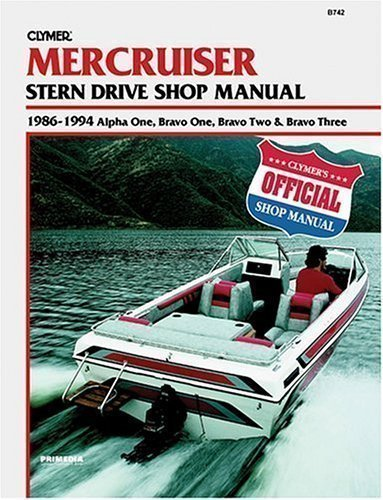 Mercruiser Alpha One, Bravo One, Bravo Two & Bravo Three Stern Drives, 1986-1994: Stern Drive Shop Manual by Clymer Publications 5th (fifth) Edition (1995)