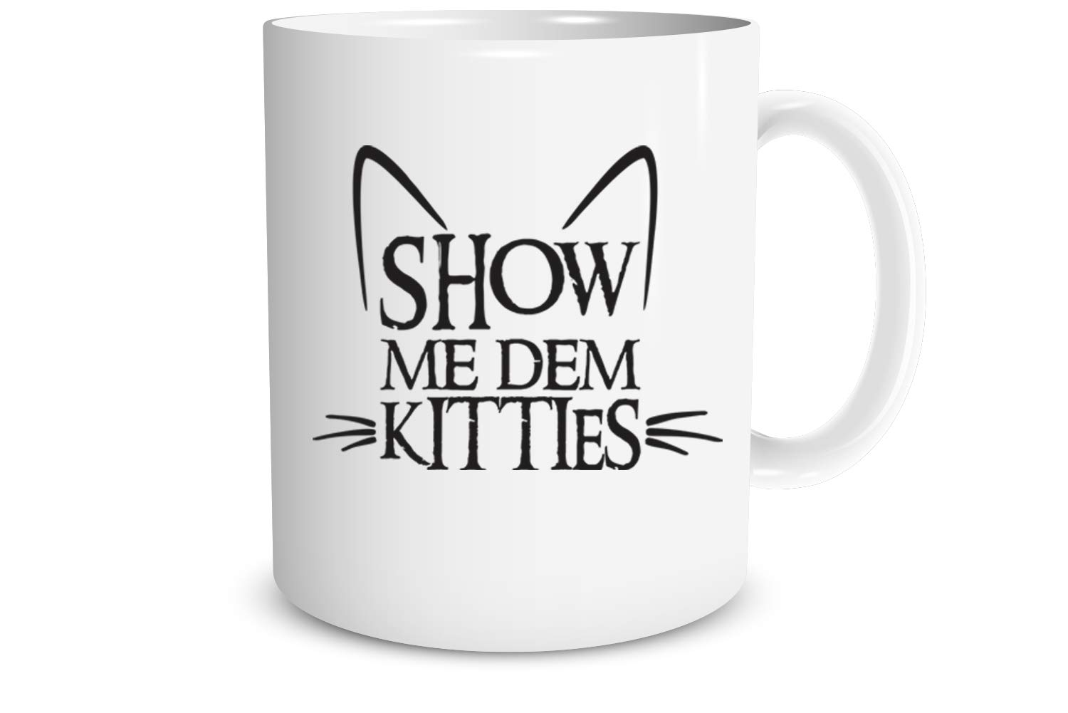 Show Me Dem Kitties 11oz Funny Coffee Mug, Cute Coffee Mugs For Women And Men, Cool Funny Cat Accessories Gifts For Crazy Cat Lovers