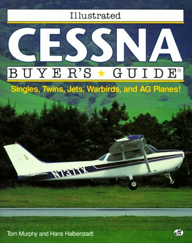 Illustrated Cessna Buyer's Guide (Illustrated Buyer's Guide)
