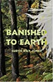 Banished to Earth, Curtis Ray Jones, 1413725414