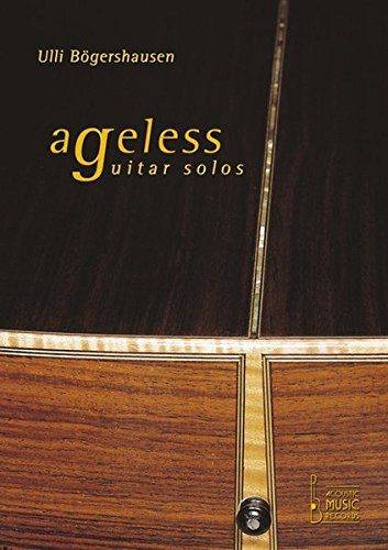 Ageless Guitar Solos: Noten und Tabulaturen zu zwölf Highlights der Fingerstyle-Gitarrenmusik