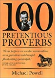 100 Pretentious Proverbs, Michael Powell, 1853754862