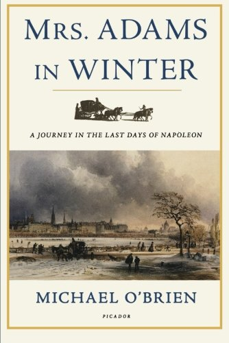 Download Mrs. Adams in Winter: A Journey in the Last Days of Napoleon PDF