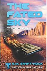 The Fated Sky: Transgressor Trilogy Book One (Fortune's Fools) Paperback