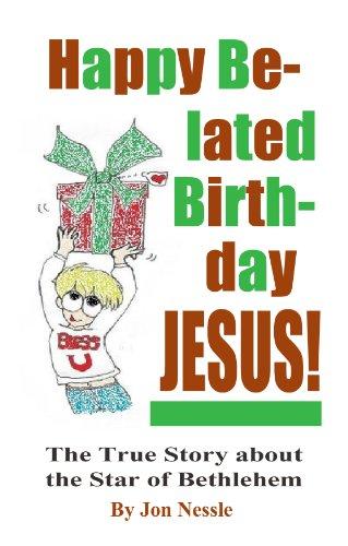 Happy belated birthday jesus kindle edition by jon nessle happy belated birthday jesus by nessle jon fandeluxe Image collections
