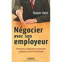 Négocier avec son employeur : Techniques de négociation commerciales appliquées au marché de l'emploi