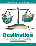 Destination: Fit, Well, and Healthy : A Roadmap for Your Journey, Dennis, Karen K. and Henson, Betty A., 0757519253